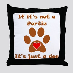 If Its Not A Portie Throw Pillow