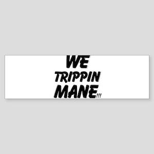 TRIPPIN Bumper Sticker