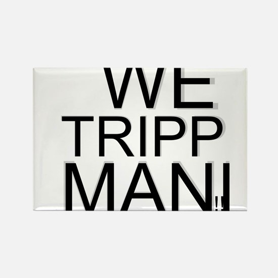 TRIPPIN Rectangle Magnet