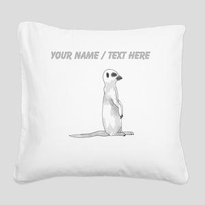 Custom Meerkat Square Canvas Pillow