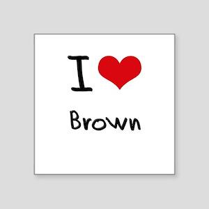 I Love Brown Sticker