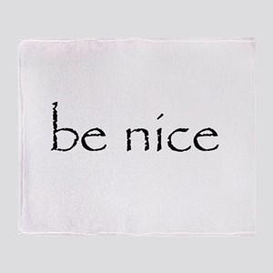 BE NICE - Throw Blanket