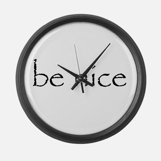 BE NICE - Large Wall Clock