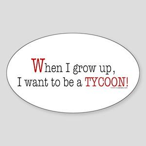 ... a tycoon Oval Sticker