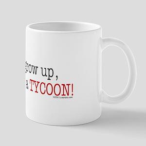 ... a tycoon Mug