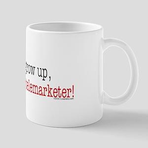 ... a telemarketer Mug