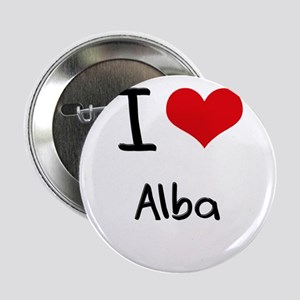 """I Love Alba 2.25"""" Button"""