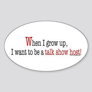 ... a talk show host Oval Sticker