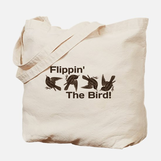 Flippin' The Bird Tote Bag