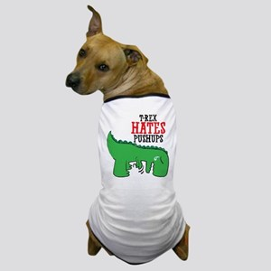 Trex hates pushups Dog T-Shirt