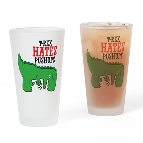 Trex hates pushups Drinking Glass