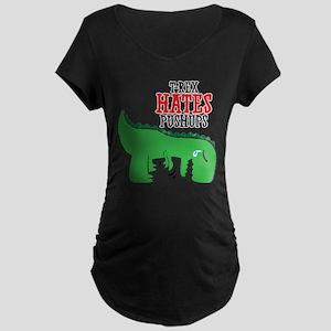 Trex hates pushups Maternity T-Shirt