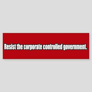 Resist Corporate Government Bumper Sticker