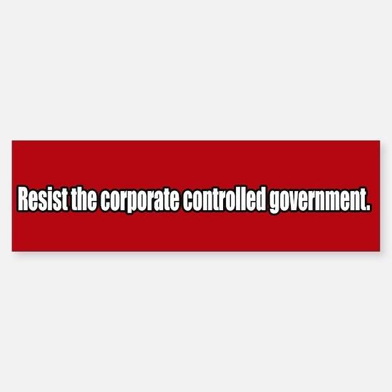 Resist Corporate Government Bumper Bumper Bumper Sticker