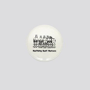 Nothing Butt Horses Mini Button