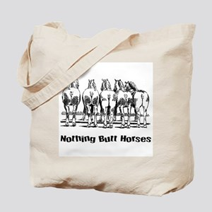 Nothing Butt Horses Tote Bag