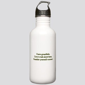 Warning: I Have Grandkids Water Bottle