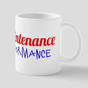High Maintenance. Low Performance Mug