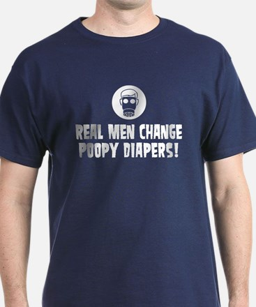 Real Men Change Poopy Diapers T-Shirt