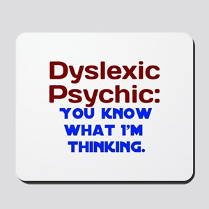 Dyslexic Psychic. You Know What I'm Thinking. Mous