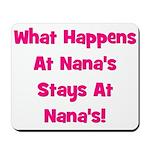 What Happens At Nana's Pink Mousepad