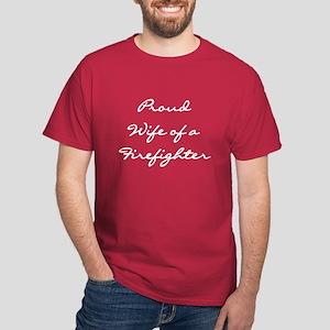 Proud Firefighter Wife Dark T-Shirt