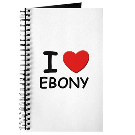 I love ebony