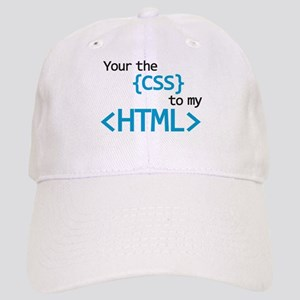 You Are The CSS To My HTML Baseball Cap
