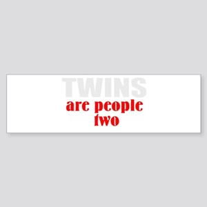 twins are people too Bumper Sticker