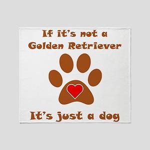 If Its Not A Golden Retriever Throw Blanket