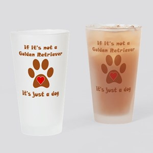 If Its Not A Golden Retriever Drinking Glass