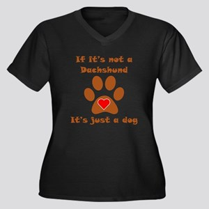 If Its Not A Dachshund Plus Size T-Shirt