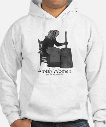 AMISH WOMEN GIVE BETTER HANDJOBS Hoodie