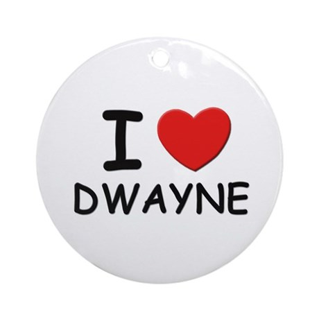 I love Dwayne Ornament (Round)