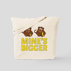 Mine's Bigger Tote Bag