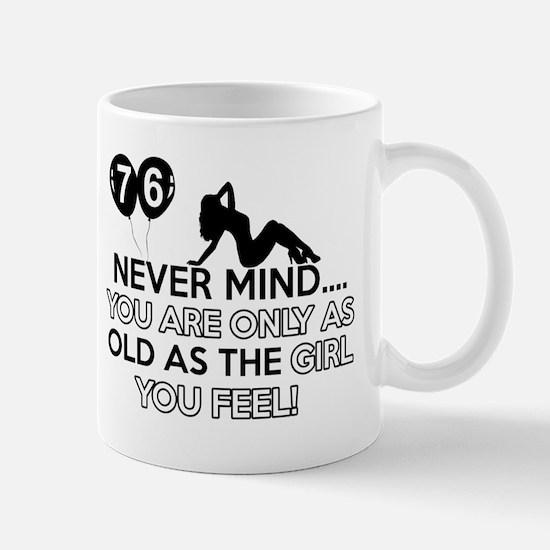 Funny 76 year old birthday designs Mug