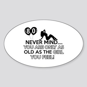 Funny 80 year old birthday designs Sticker (Oval)