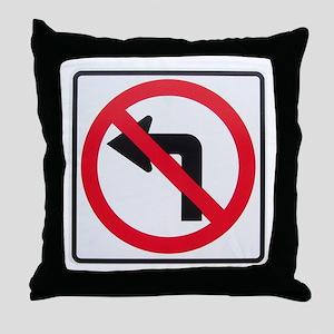 No Left Turn Throw Pillow