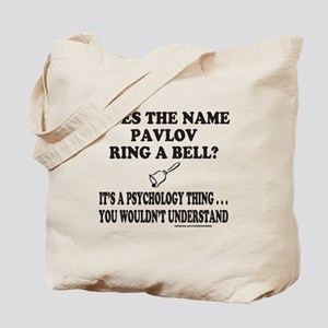 DOES THE NAME PAVLOV RING A BELL? Tote Bag