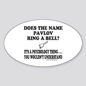 DOES THE NAME PAVLOV RING A BELL? Sticker (Oval)