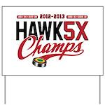 HAWK5X Yard Sign