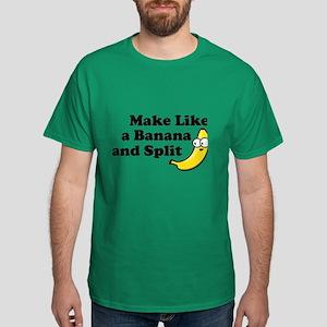 Make Like a Banana and Split Dark T-Shirt