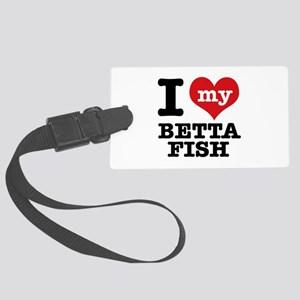 I love my Betta Fish Large Luggage Tag