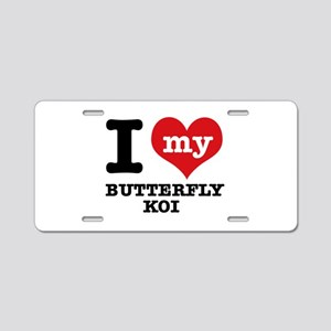I love my Butterfly Koi Aluminum License Plate