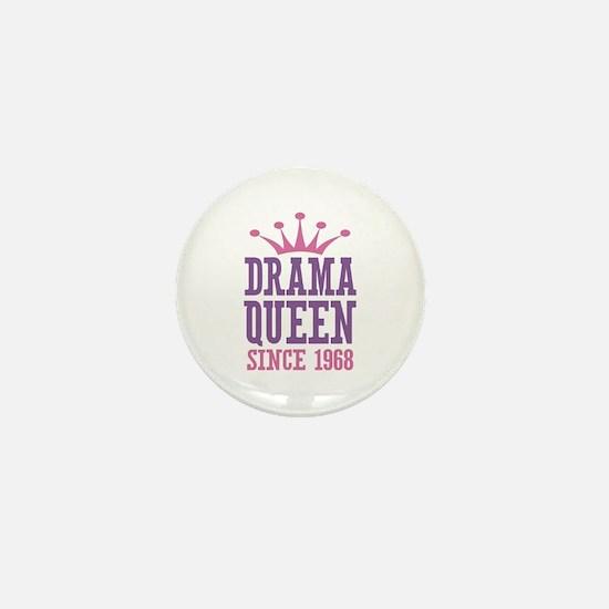 Drama Queen Since 1968 Mini Button