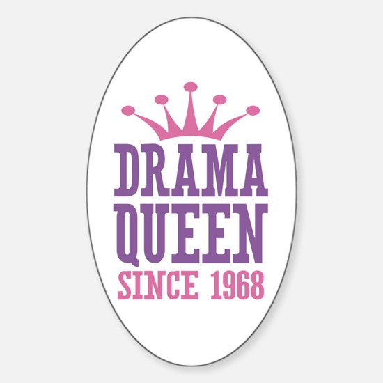 Drama Queen Since 1968 Sticker (Oval)