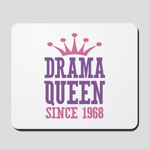 Drama Queen Since 1968 Mousepad