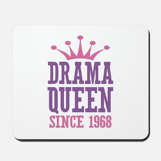Drama Queen Since 1968 Mousepad
