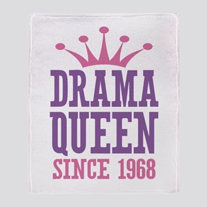 Drama Queen Since 1968 Throw Blanket