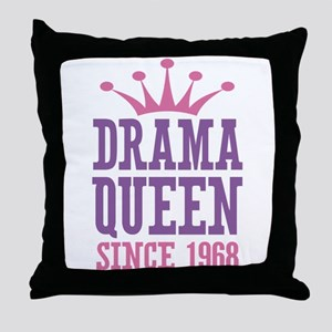 Drama Queen Since 1968 Throw Pillow